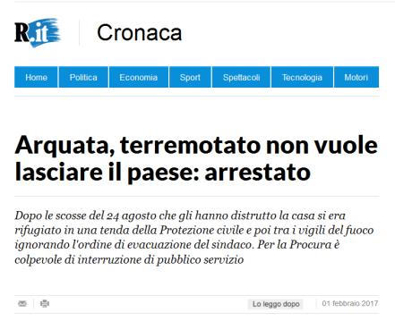 """""""La Repubblica"""", """"Arquata, terremotato non vuole lasciare il paese: arrestato"""", 1 febbraio 2017: http://www.repubblica.it/cronaca/2017/02/01/news/arquata_terremotato_non_vuole_lasciare_il_paese_arrestato-157391162/"""